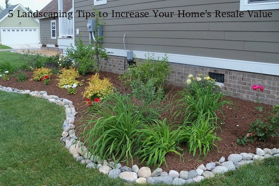 5 Landscaping Tips to Increase Your Home's Resale Value